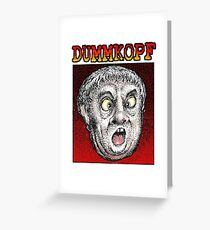 Dummkopf Man Greeting Card