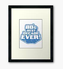 80's Best Decade Ever! Retro Distressed Logo Framed Print