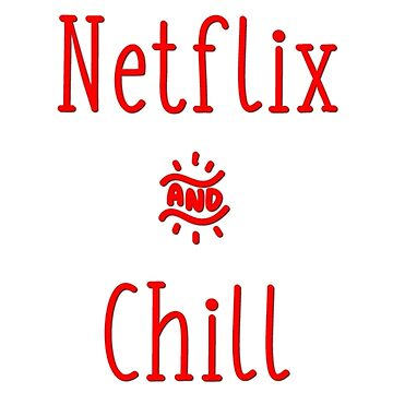 Netflix & Chill  by AGirlDrummer