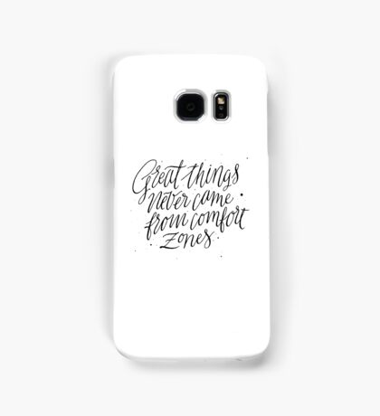 Great Things Never Came From Comfort Zones Samsung Galaxy Case/Skin