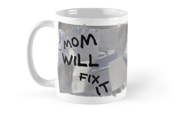 duct tape coffee mug mom will fix it best funny birthday