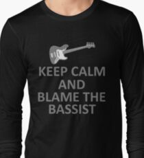 Keep Calm and Blame the Bassist T Shirt and Hoodie Long Sleeve T-Shirt