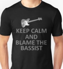 Keep Calm and Blame the Bassist T Shirt and Hoodie Unisex T-Shirt