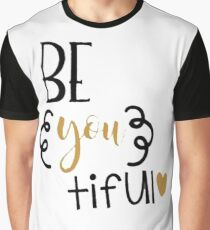 Beautiful Be You tiful Graphic T-Shirt