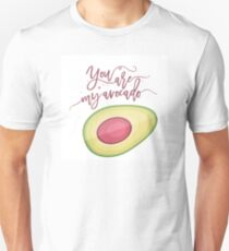 You are my avocado Unisex T-Shirt