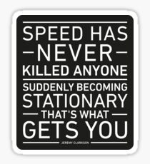 Speed Has Never Killed Anyone - Jeremy Clarkson Sticker