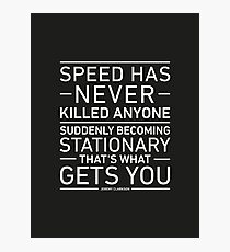 Speed Has Never Killed Anyone - Jeremy Clarkson Photographic Print