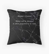 Murphy's Law - Constant Throw Pillow