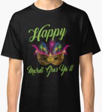 Happy Mardi Gras Ya'll Cute T Shirt Classic T-Shirt