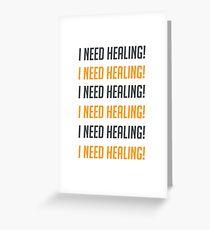 i need healing! Greeting Card