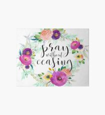 Pray Without Ceasing Art Board