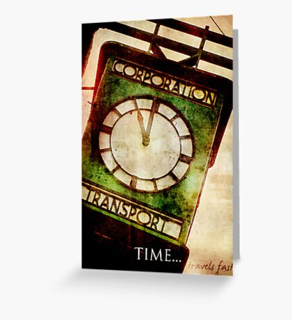 Time Travels Fast Greeting Card
