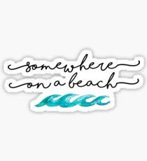 irgendwo an einem Strand Sticker