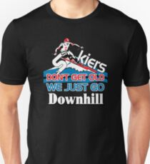 Skiers Don't Get Old We Just Go Downhill T_Shirt Unisex T-Shirt