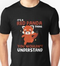 Red Panda T Shirt - You wouldn't Understand Unisex T-Shirt