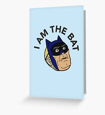 I AM THE BAT Greeting Card