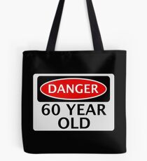 DANGER 60 YEAR OLD, FAKE FUNNY BIRTHDAY SAFETY SIGN Tote Bag