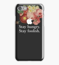 Stay Hungry. Stay foolish. iPhone Case/Skin