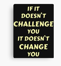 Challenge Statement Canvas Print