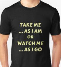 Watch me Statement Unisex T-Shirt