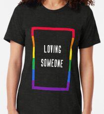 Loving Someone 3.0 Tri-blend T-Shirt