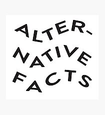 ALTERNATIVE FACTS Photographic Print