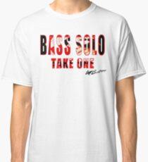 BASS SOLO TAKE ONE K E A  Classic T-Shirt