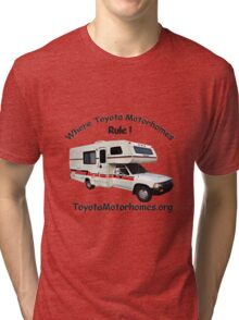 ToyotaMotorhome.org - Where Toyota Motorhomes Rule Tri-blend T-Shirt