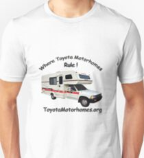 ToyotaMotorhome.org - Where Toyota Motorhomes Rule Unisex T-Shirt