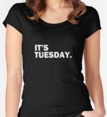 It's Tuesday Day of the Week T-Shirt - Funny Weekly Daily Women's Fitted Scoop T-Shirt
