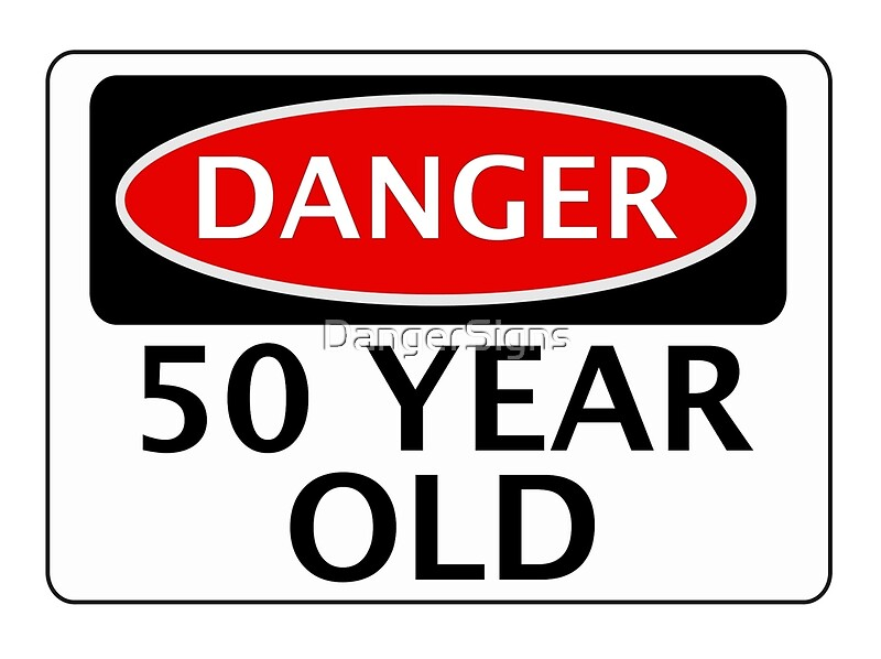 DANGER 50 YEAR OLD FAKE FUNNY BIRTHDAY SAFETY SIGN Greeting – 50 Year Old Birthday Card