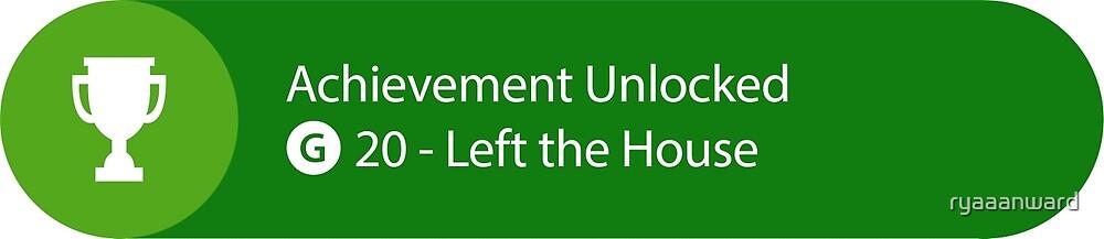 Achievement Unlocked - 20G Left the house by ryaaanward
