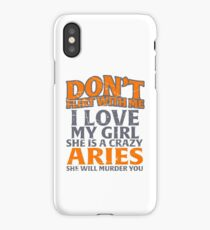 don't flirt with me Aries  iPhone Case/Skin