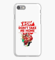 Don't Take Me Home Wales Football T Shirt and Hoodie iPhone Case/Skin