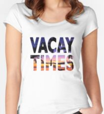Vacay Times Vacation Date Women's Fitted Scoop T-Shirt