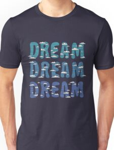 Dream, Dream, Dream T-Shirt