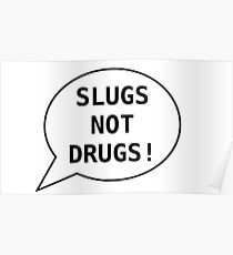 slugs>drugs Poster