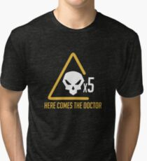 Here comes the doctor Tri-blend T-Shirt