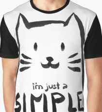 I'm Just a Simple Cat (B&W version) Graphic T-Shirt