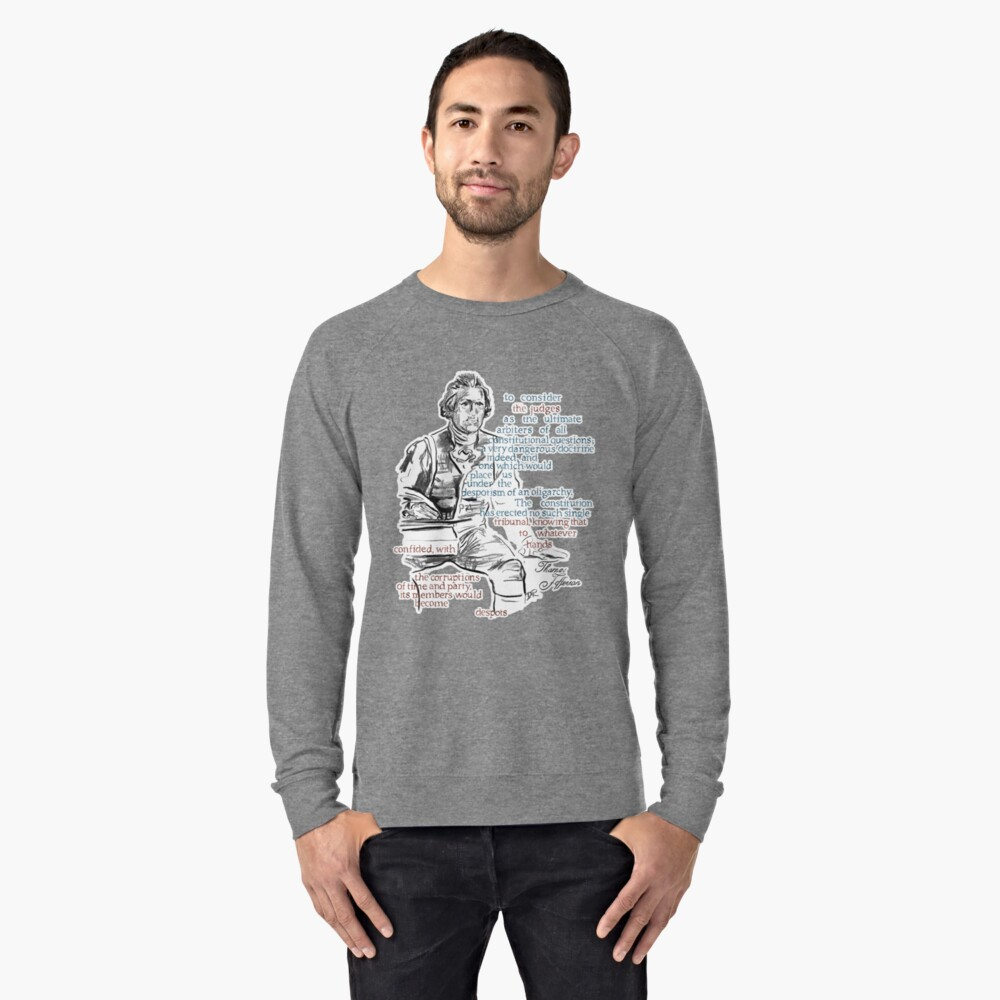 Thomas Jefferson Picture Quote - The Constitution Lightweight Sweatshirt Front