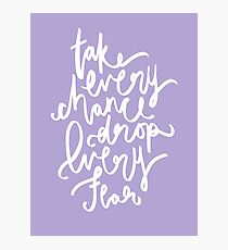 Take Every Chance, Drop Every Fear (Lilac) Photographic Print