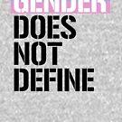 Gender does not define me by queeradise