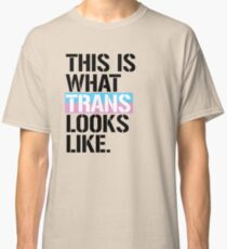 This is what Trans looks like Classic T-Shirt