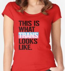 This is what Trans looks like Women's Fitted Scoop T-Shirt