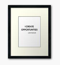 I create opportunities Framed Print