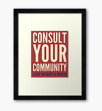 A Day Without A Woman - Consult Your Community Framed Print