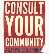 A Day Without A Woman - Consult Your Community Poster