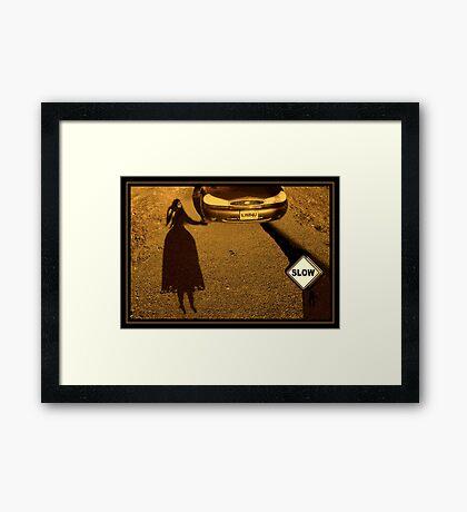 Slow Down ! Framed Print