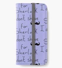 I don't shave for Sherlock iPhone Wallet/Case/Skin
