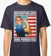 Nevertheless She Persisted Shirt Classic T-Shirt